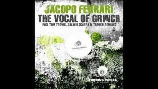 Jacopo Ferrari   The Vocal Of Grinch Troner Remix