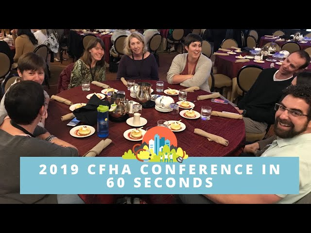 2019 CFHA Conference in 60 Seconds