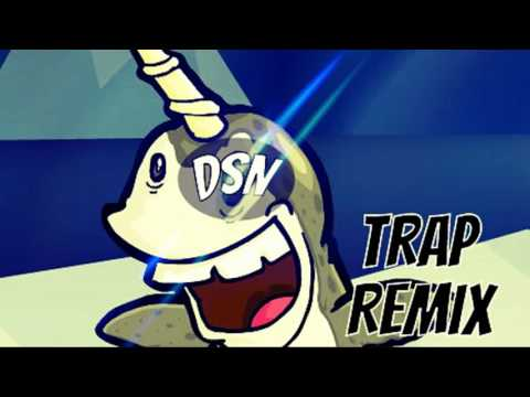 Narwhals - DSN | Trap Remix