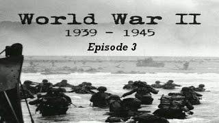 La 2ème Guerre Mondiale 1939-1945 (épisode 3)