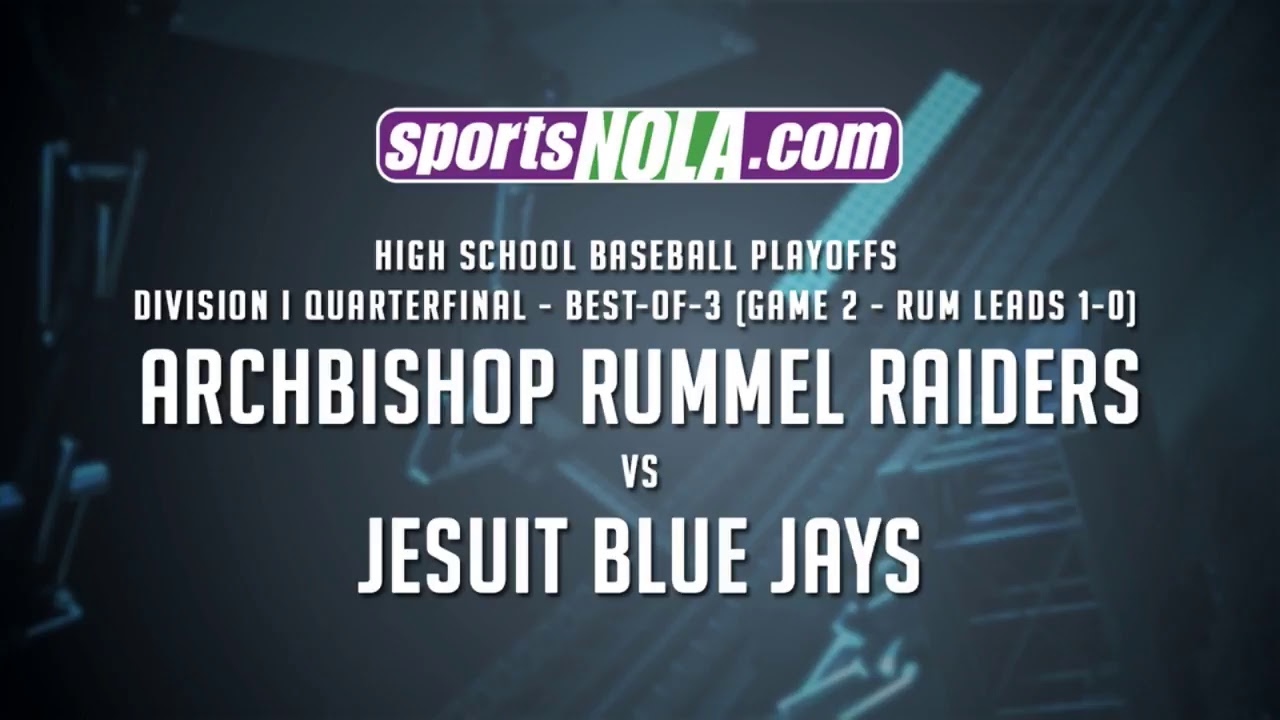 Archbishop Rummel vs Jesuit • GAME 2 • Division I Baseball Playoffs