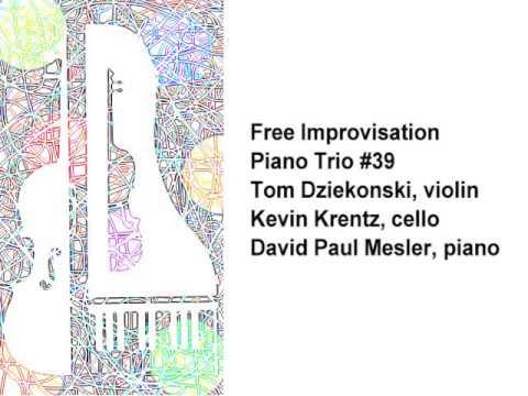 Piano Trio #39 -- Tom Dziekonski, Kevin Krentz, David Paul Mesler (free improvisation)