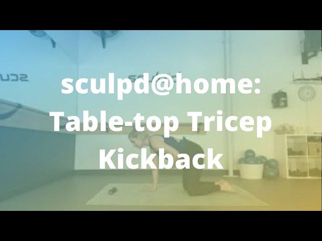 sculpd@home: Table-top Tricep Kickback