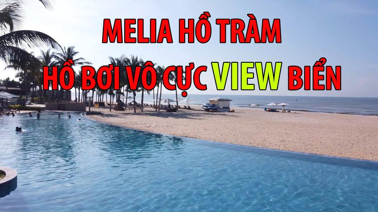 ✈️【𝗠𝗘𝗟𝗜𝗔 𝗛𝗢 𝗧𝗥𝗔𝗠】Hồ bơi Vô Cực VIEW BIỂN cực ĐỈNH | Melia Hồ Tràm
