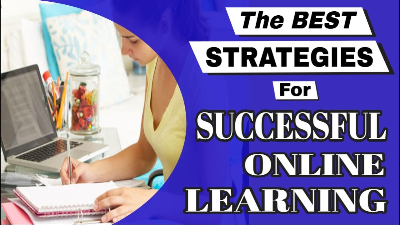 Best Strategies For Successful Online Learning
