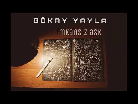 Gökay Yayla - İmkansız Aşk (Official Audio)