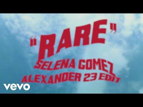 Selena Gomez, Alexander 23 - Rare (Alexander 23 Edit/Audio)