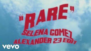 Selena Gomez, Alexander 23 - Rare (Alexander 23 Edit/Audio) YouTube Videos