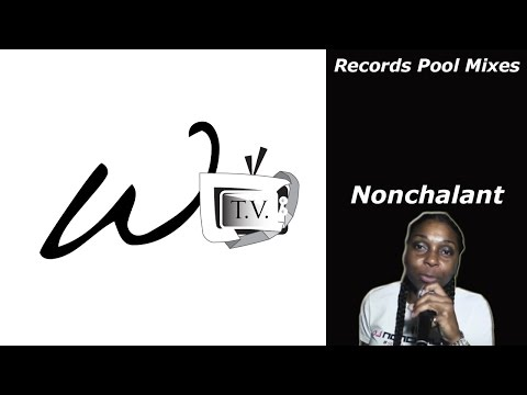 Nonchalant - Records Pool Mixes Only On W.A.S.T.E TV
