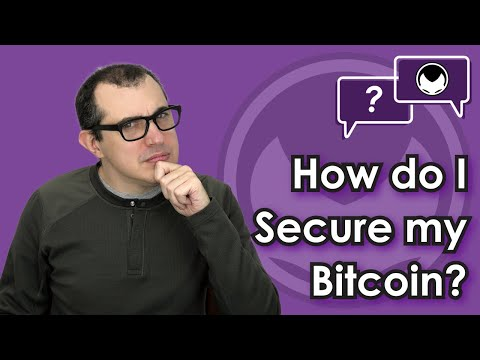 Bitcoin Q\u0026A: How Do I Secure My Bitcoin?