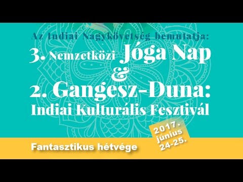 Trailer - 3rd International Day of Yoga & 2nd Ganges-Danube Festival, Hungary, 2017