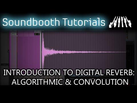 Introduction to Digital Reverb: Algorithmic & Convolution