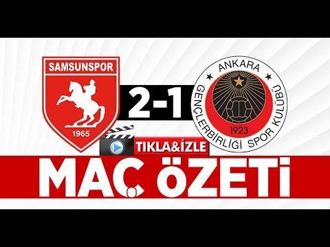 Samsunspor 2-1 Gençlerbirliği Maç Özeti ve Golleri