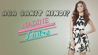 Aba Bakit Hindi?: Nadine Lustre [Official Lyric Video] Accurate Lyrics VIVAMUSICGROUP1