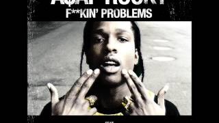 ASAP Rocky- F**kin' Problem(feat. Drake, Kendrick Lamar, 2 Chainz) LYRICS