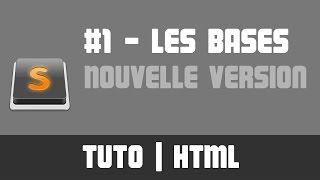 TUTO HTML - #1 Les Bases - Nouvelle Version