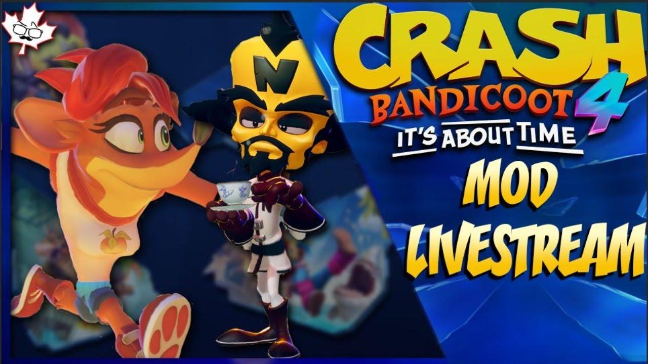Crash 4 WITH MODS - Crash Bandicoot 4 LIVESTREAM
