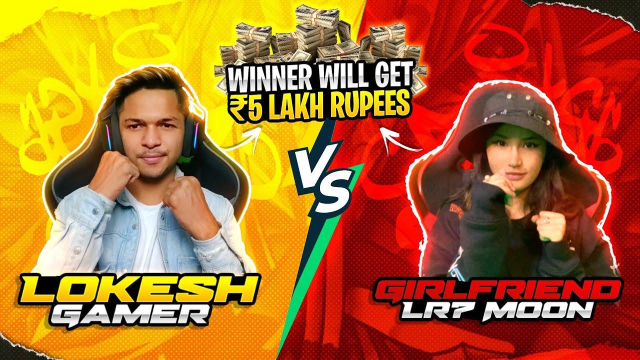 LOKESH GAMER VS GIRLFRIEND 1V1 CUSTOM FINAL MATCH WINNER WILL GET 5LAKH RUPEES