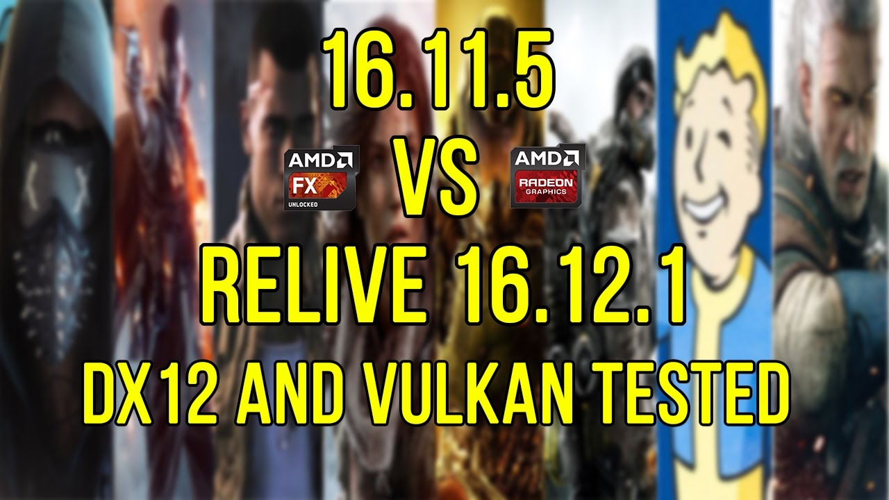 9 Games Tested 16 11 5 vs 16 12 1 Relive Driver R9 280X FX 8350