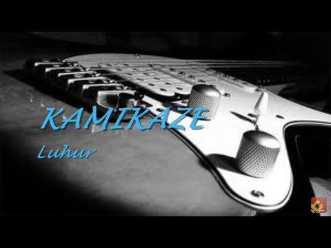 KAMIKAZE - Luhur ★★★ LIRIK ★★★
