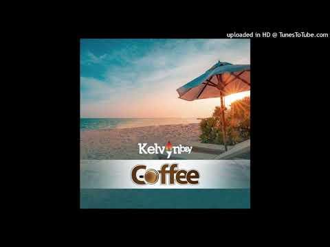 Kelvyn Boy Coffee (Prod. By PossiGee)