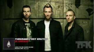 thousand foot krutch be somebody