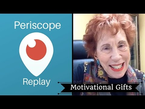 Motivational Gifts- Periscope Replay