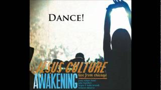 Jesus Culture - Dance (Awakening: Live from Chicago)
