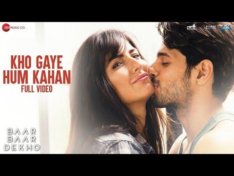 Kho Gaye Hum Kahan -Full Video |Baar Baar Dekho | Sidharth Malhotra, Katrina K| Jasleen R, Prateek K Mp3