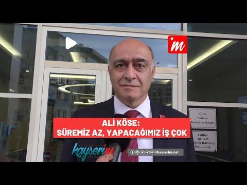 Ali Köse: Süremiz Az, Yapacağımız İş Çok