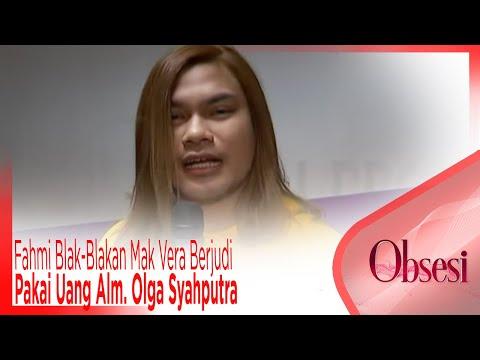 Fahmi Blak-Blakan Mak Vera Berjudi Pakai Uang Alm. Olga Syahputra - OBSESI
