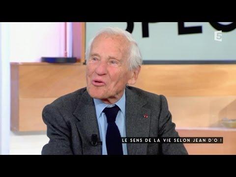Le sens de la vie selon Jean d'O - C à vous - 04/11/2016