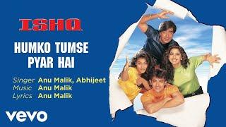 Humko Tumse Pyar Hai Best Audio Song - Ishq|Aamir Khan|Ajay Devgan|Abhijeet|Anu Malik