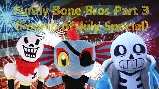 Funny Bone Bros Part 3 (Gotta Blast) [Fourth of July Special]
