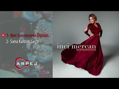 İnci Mercan - Ben Sevmezsem Ölürüm (Official Audio)