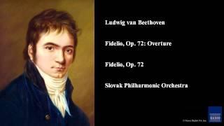 Ludwig van Beethoven, Fidelio, Op. 72: Overture, Fidelio, Op. 72