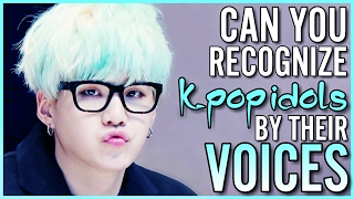 GUESS KPOP IDOLS #6 | BY THEIR VOICES
