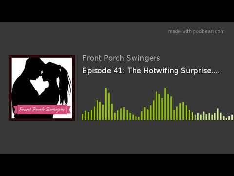 Episode 41: The Hotwifing Surprise.... from YouTube · Duration:  45 minutes 1 seconds