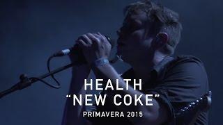 "HEALTH | ""NEW COKE"" | Primavera 2015 | PitchforkTV"