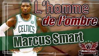 Marcus Smart : L'homme de l'ombre des Celtics