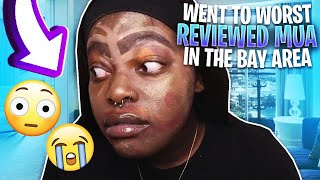 I WENT TO THE WORST REVIEWED MAKEUP ARTIST IN MY RATCHET CITY! (GONE COMPLETELY WRONG) *SHE'S CRAZY*