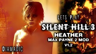 [Lets Play!] Silent Hill 3 Heather v1.2 (Max Payne 2 Mod)
