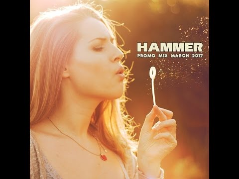 Hammer -  Promo Mix March 2017
