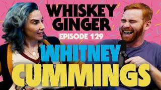 Whiskey Ginger - Whitney Cummings 2.0 - #129