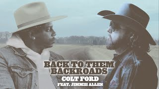 Colt Ford - Back to Them Backroads (feat. Jimmie Allen)[Official Music Video]