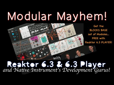 Modular Mayhem with Reaktor 6.3/6.3 Player & NI's Development Gurus! thumbnail