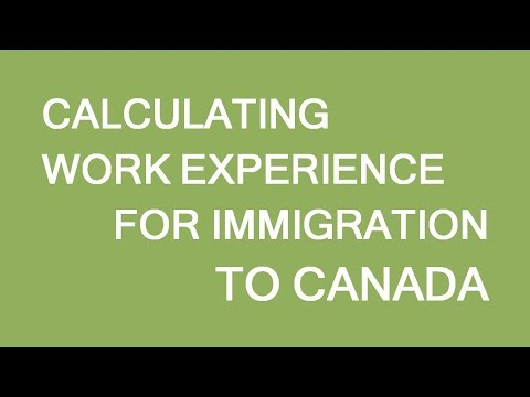 Calculating Work Experience For Immigration To Canada. LP Group