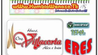 Los Hermano Villacorta - Eres -Primicia 2011 (wWw.KumbiaWenaza.Tk)