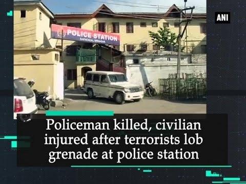Kashmir News  - Policeman killed, civilian injured after terrorists lob grenade at police station