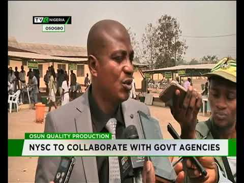 NYSC to collaborate with govt agencies on quality production